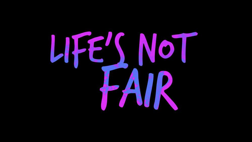 Life_not_fair.001.jpeg