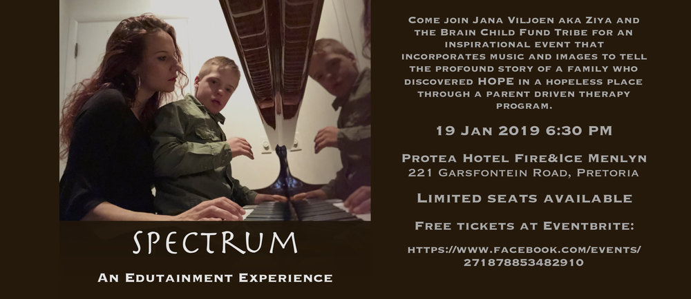 Come join Jana Viljoen aka  Ziya  and the Brain Child Fund Tribe for an inspirational event that incorporates music, images, multi-media and sensory experiences to tell the profound story of a family who discovered HOPE in a hopeless place.   Background   Ziya and her husband Hannes Viljoen have four children, three of whom have special needs. They searched high and low, seeking help for their children until they discovered an organization that coaches parents to rehabilitate their own children. After implementing this program, the Viljoen children defied their medical prognoses by reaching many milestones they were never expected to reach.  The couple moved to the United States, founded  Brain Child Fund  and partnered with  Family Hope Center  to bring their therapeutic protocols to South African special needs families. Ziya cannot deny the call upon her heart to infuse others with hope and she utilizes her skills as an artist to share their testimony and to encourage others to attend the  Parent Training Conference  that will be presented by an American team of professionals in Pretoria 15-17 February 2019.   19 January, 6:30-8:30 PM    Protea Hotel Fire&Ice Menlyn    221 Garsfontein Road, Pretoria    Free Tickets on    Eventbrite     For more information, contact ziyamusic@gmail.com