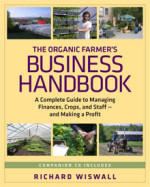 The Organic Farmer's Business Handbook by Richard Wiswall