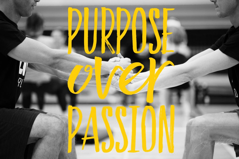 PURPOSE OVER PASSION   They say the candle that burns twice as bright lasts half as long. To avoid untimely burnout, we must pace our passion with purpose. When we set our intentions according to our priorities, we can justify the intensity with a healthy balance. Thus giving us the opportunity to burn bright and twice as long.