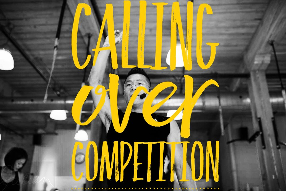 CALLING OVER COMPETITION   Climb the mountain not to be seen by the world, but to see the world. Hence, you will never face competitors, only companions.