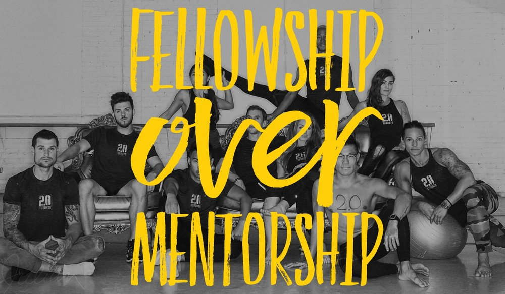 FELLOWSHIP OVER MENTORSHIP  When we see our fellow humans as brothers and sisters, we see following as leading, studentship as leadership, and teamwork as dreamwork.