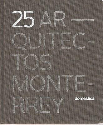 25 Arquitectos Monterrey  / Ed. Domestica / 2009 / pag. 86-88