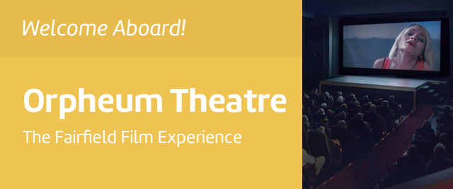 Orpheum Theatre: The Fairfield Film Experience