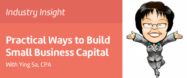 Practical Ways to Build Small Business Capital with Ying Sa Community CPA Des Moines Iowa