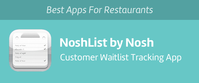 NoshList by Nosh, iPad app for waitlist management.