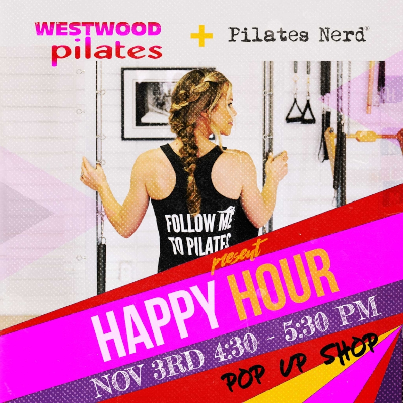 Join us for our Happy Hour at Westwood Pilates!  Shop special deals from    Pilates Nerd apparel     Enjoy some snacks and refreshments Get to know your fellow Pilates nerds here at Westwood Pilates  Feel free to bring your friends and family.