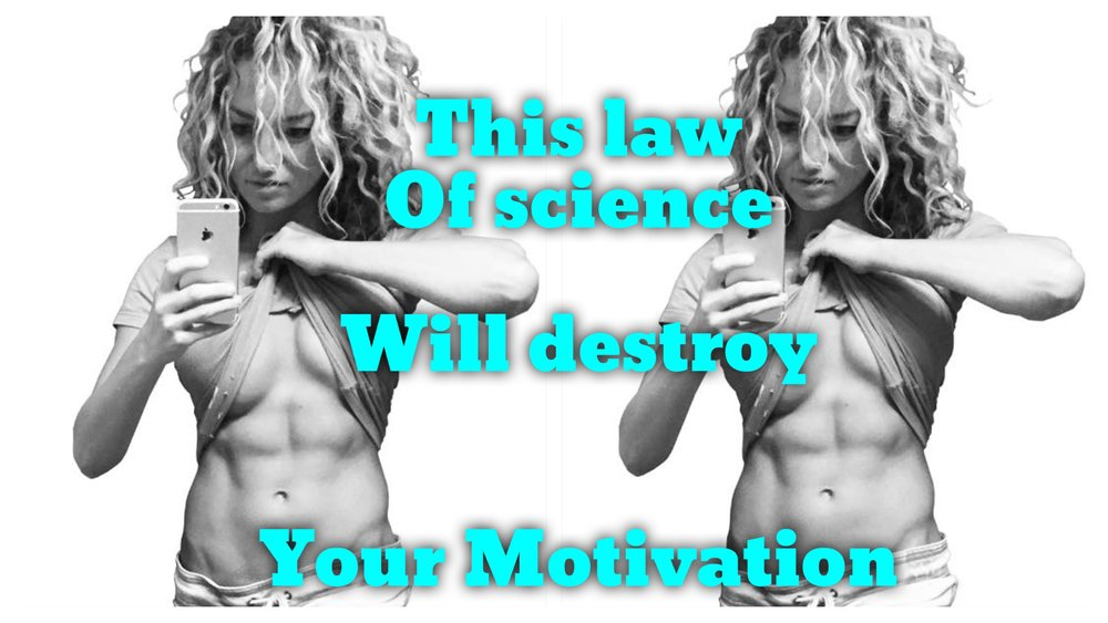 this-law-of-science-will-destroy-your-motivation