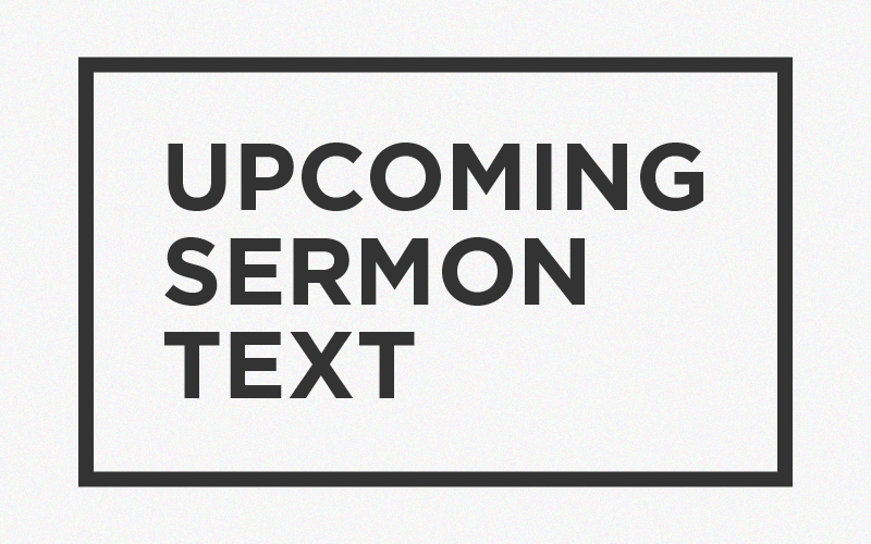 Jeff Mooney will be preaching on The Family in Proverbs on Sunday, August 6, 2017 from selected texts in Proverbs 1-9. Here are a few ways you can prepare for Sunday:     •    Read the sermon text everyday this week     •    Pray for Jeff as he prepares     •    Pray that the time we spend together would be God glorifying and fruitful     •    Pray for the lost that will be with us on Sunday