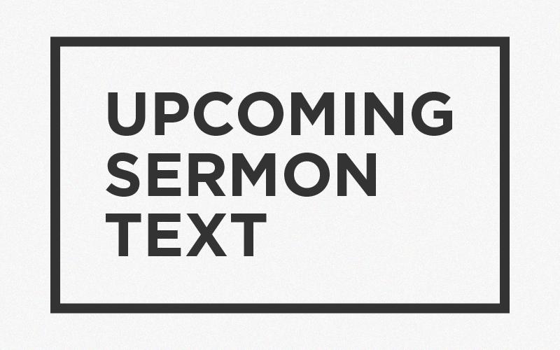 Upcoming Sermon Text.png