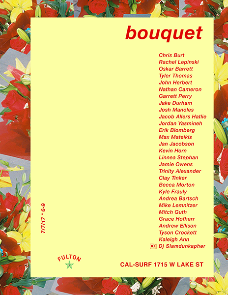 Bouquet Cal Surf (MPLS) Opening reception: Friday, July 7th