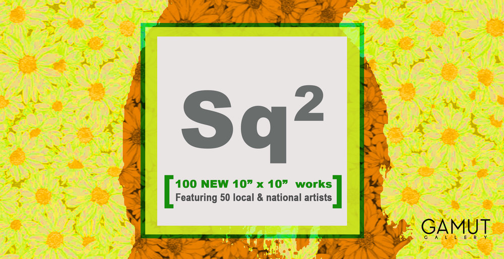 Sq2 Gamut Gallery (MPLS) Opening reception: Saturday, August 26th, 7pm - 11pm (through September 8th)