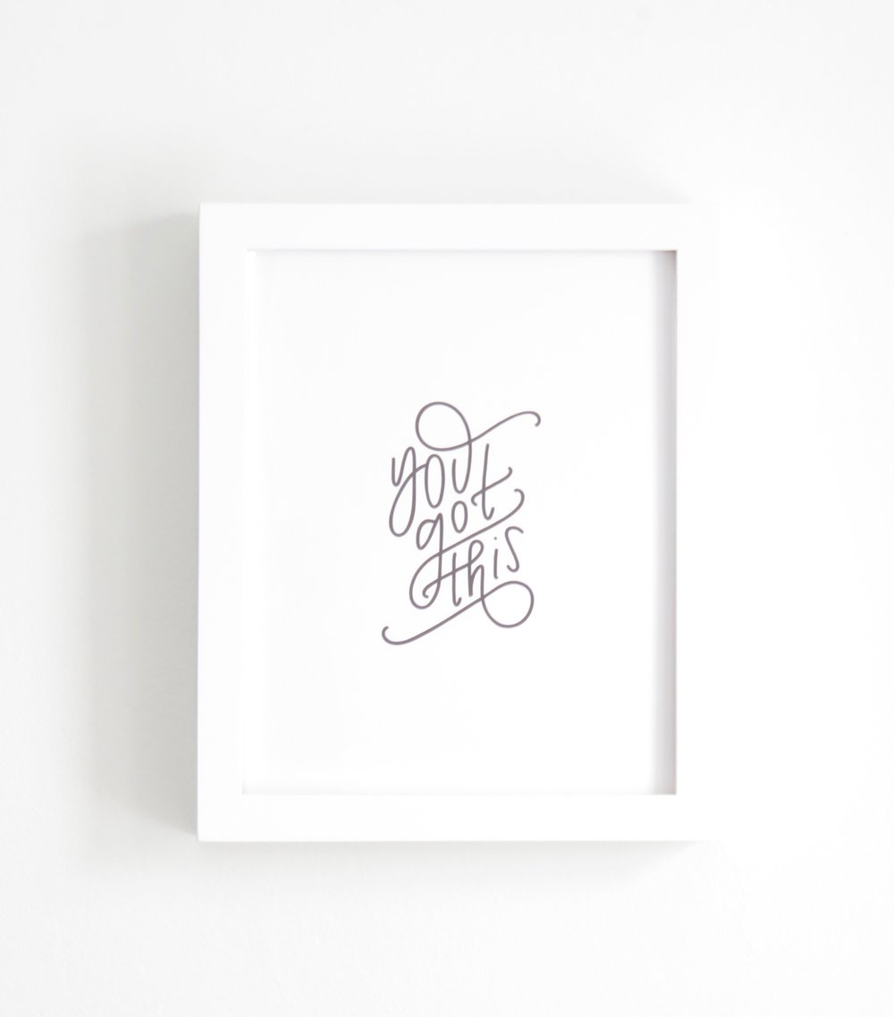 You Got This Print LIEFdesign