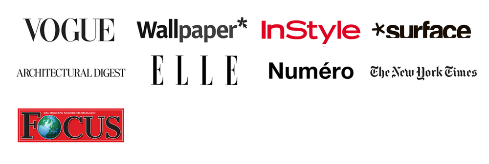 Vogue, Wallpaper, InStyle, Surface, Architectural Digest, ELLE, Numero, The New York Times, Focus