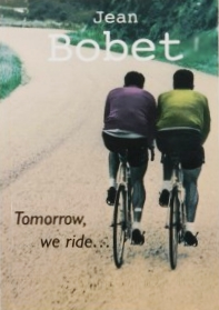 Tomorrow we Ride    by Jean Bobet (2004)
