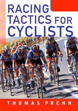 Racing Tactics for Cyclists   by Thomas Prehn (2004)