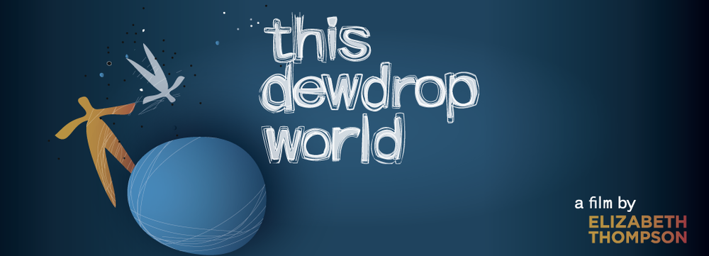 This Dewdrop World - The Movie