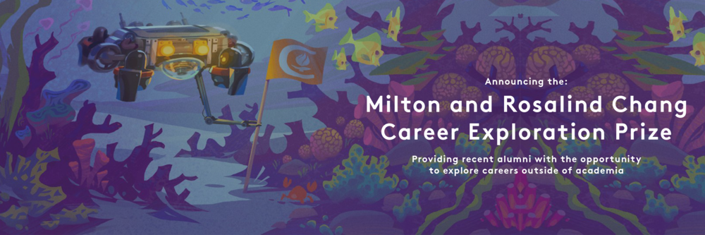 The Milton and Rosalind Chang Career Exploration Prize