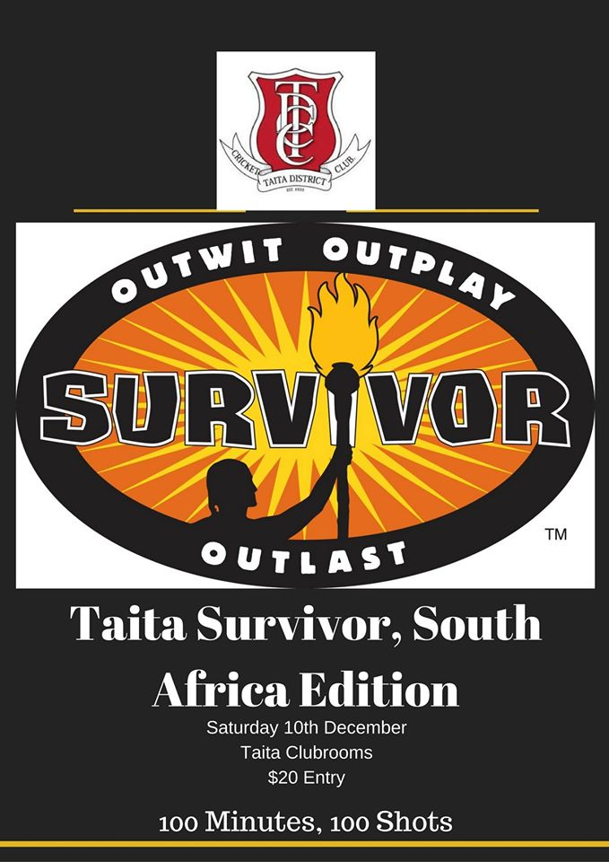 Taita Survivor returns for another year, with a new theme.   Get your peppermints out and a whole lot of hostility as this year we return with a South African theme.   100 shots in 100 minutes and then we get down to see who can go the furthest   $20 entry includes drinks until you are eliminated, and food   Non-alcoholic options available   Doors open at 7pm, event starts between 7:30 and 8pm