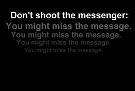 dont-shoot-the-messenger.jpeg