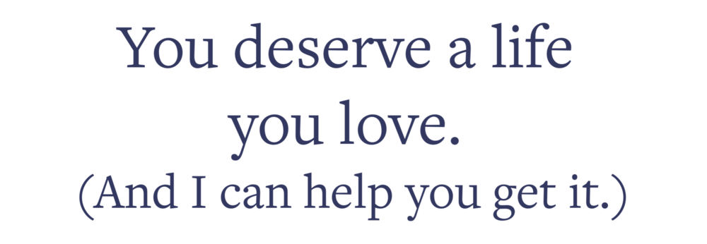 you deserve a life you love (1).png