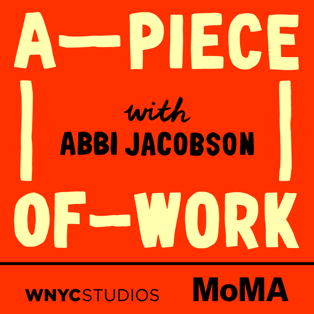 A Piece of Work   Best for:  Anyone who ever walked into a gallery and wondered what is or isn't art  What to expect:  A ten-episode podcast series hosted by  Broad City 's Abbi Jacobsen featuring hilarious yet informative conversations about everything you've ever wanted to know but were afraid to ask about modern and contemporary art.   Find it on:   iTunes ,  Stitcher ,  Google    More like this:   The Jealous Curator