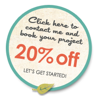 Click here to contact me and book your project