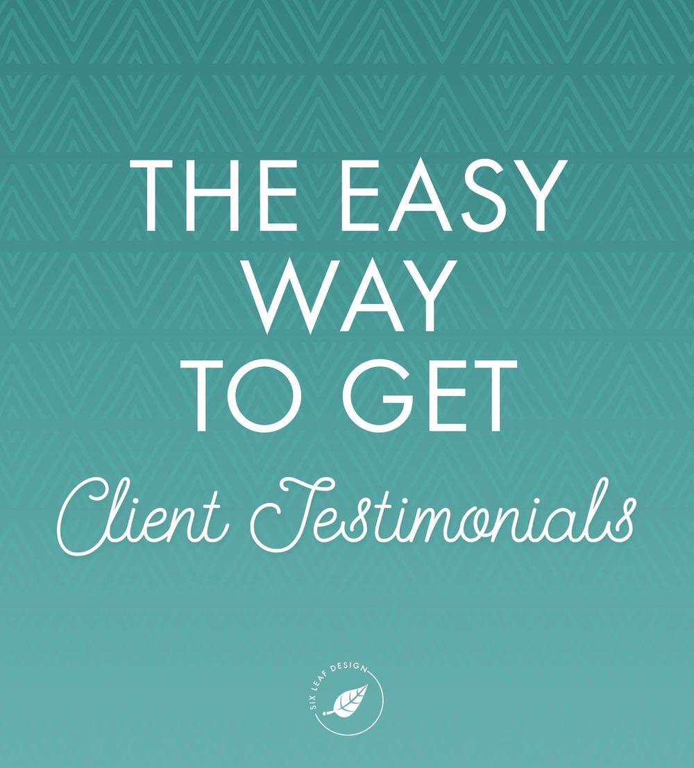 The Easy Way to Get Client Testimonials | Six Leaf Design | Freelance Graphic Design | Denver, CO