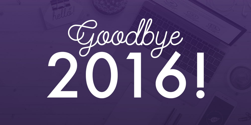 Goodbye 2016 | Six Leaf Design | Freelance Graphic Designer | Denver, Colorado
