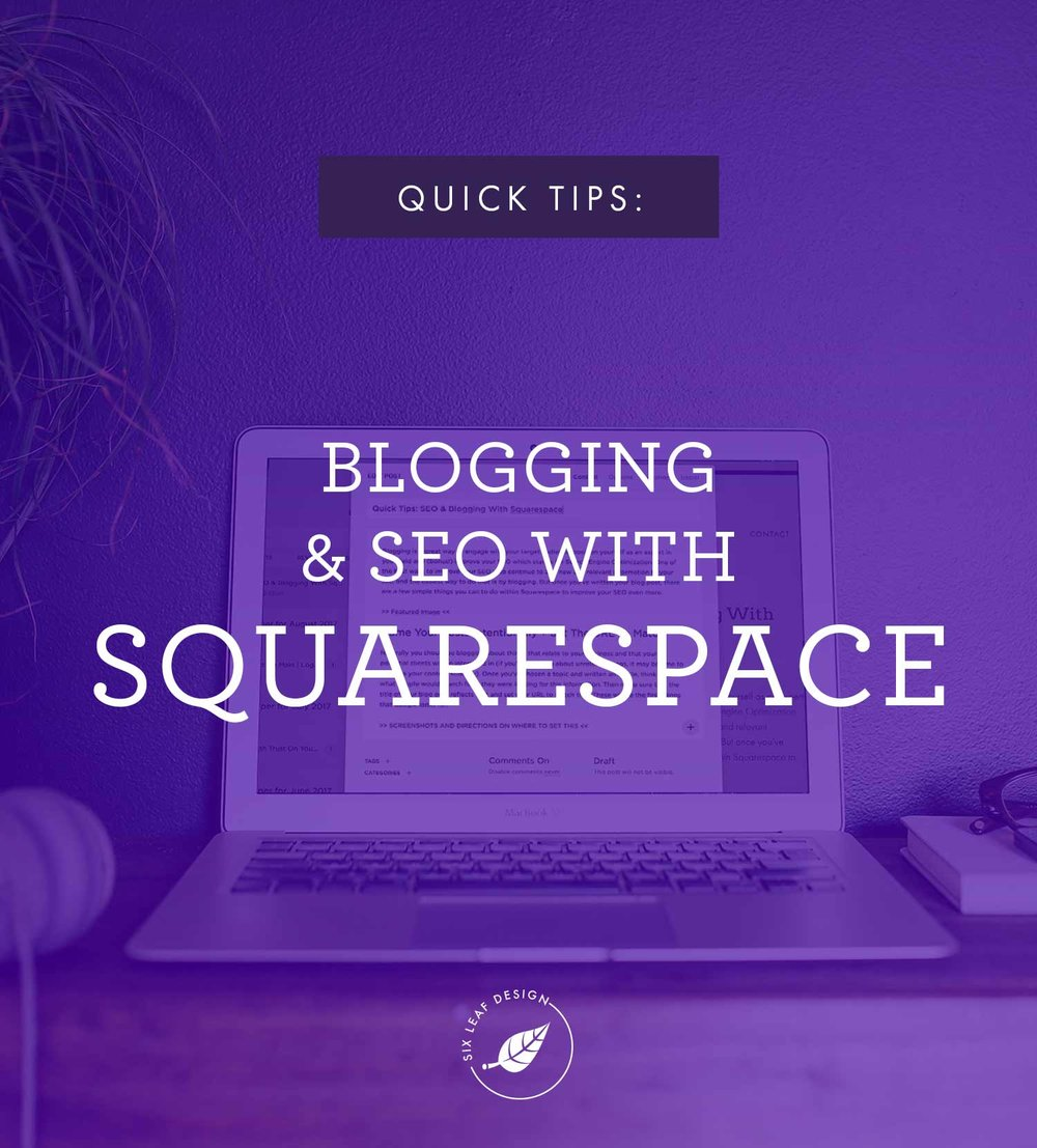 Quick Tips for Blogging & SEO With Squarespace