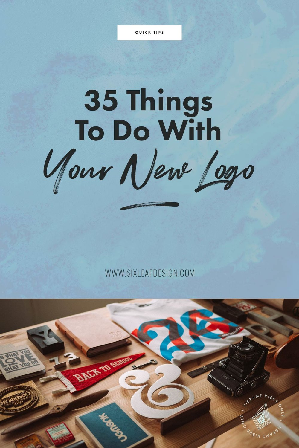 35 Things To Do With Your New Logo | Freelance Graphic Designer | Six Leaf Design | Denver, Colorado