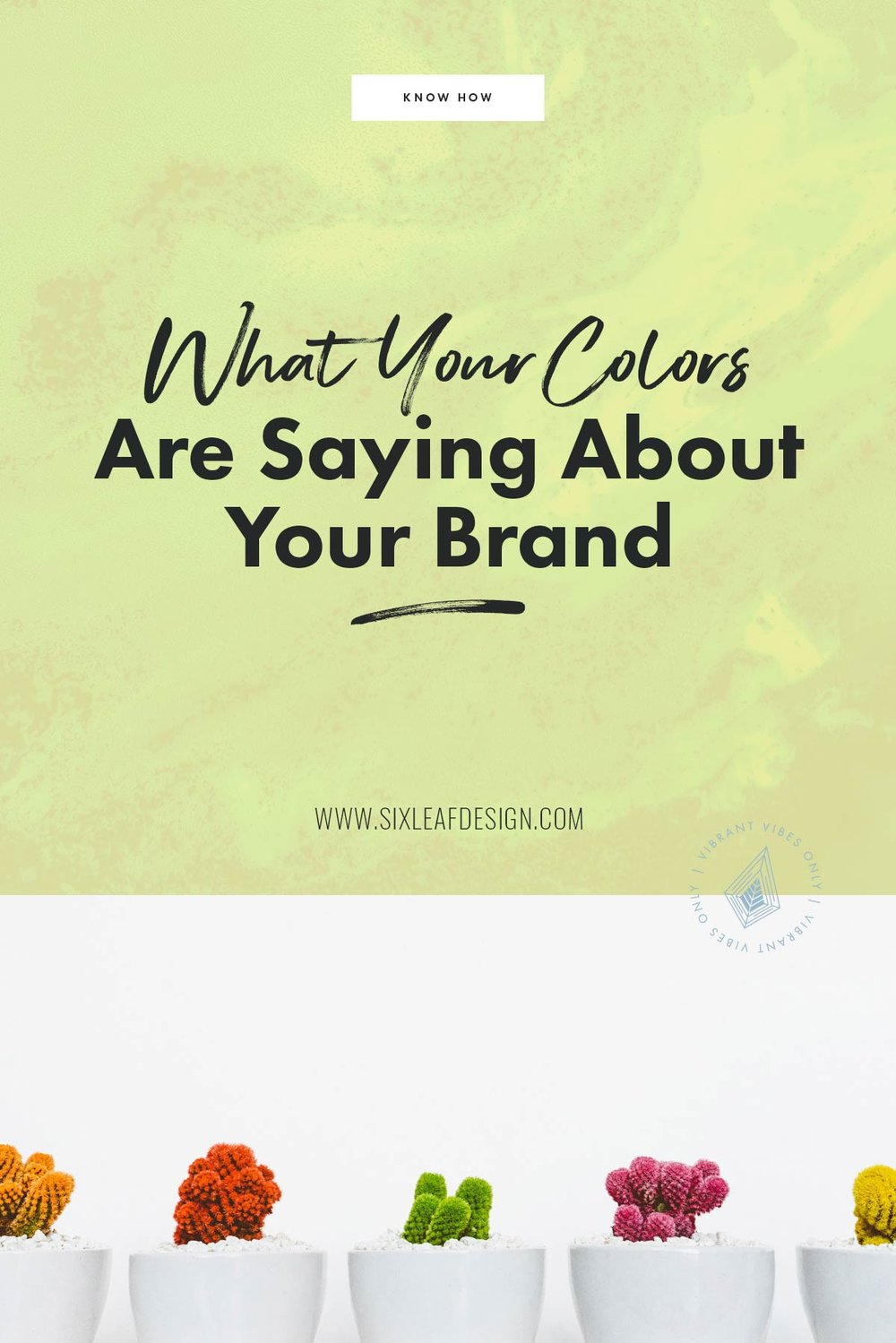 What Your Colors Are Saying About Your Brand Infographic | Choosing The Right Colors For Your Brand Infographic | Six Leaf Design | Freelance Graphic + Logo + Web Designer | Denver, Colorado