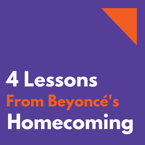 4 Lessons From Beyoncé's Homecoming — Tayo Rockson
