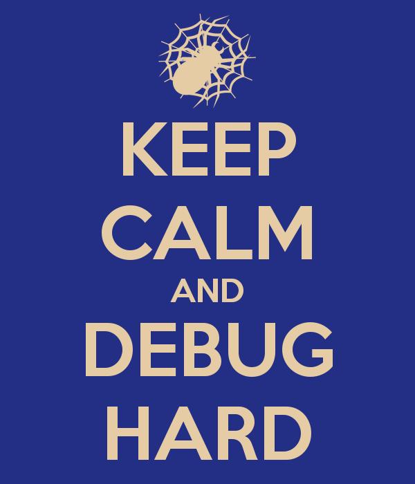 keep-calm-and-debug-hard.png