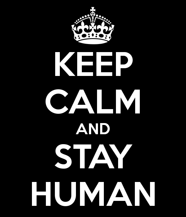 keep-calm-and-stay-human-5.png