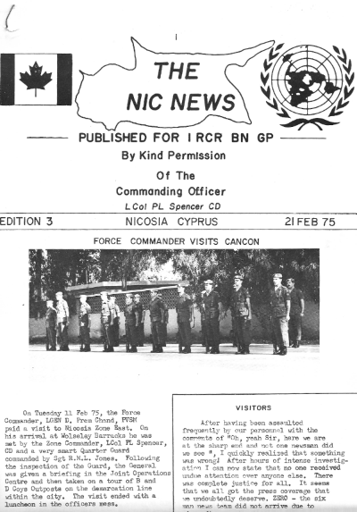 "The front page of the third edition of ""The Nic News"" journal. This newspaper was where the 1 RCR Battalion Group got the news about what the rest of their comrades on the island were up to. The Canadian soldiers were so spread out that they might not see people from the other companies during their entire six-month rotation. (1 RCR Photographer)"