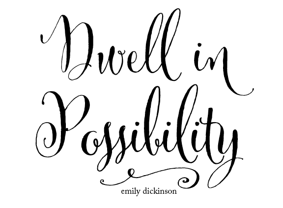 Dwell in possibility free printable quote.