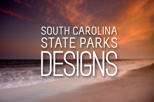 South Carolina State Parks Various Designs
