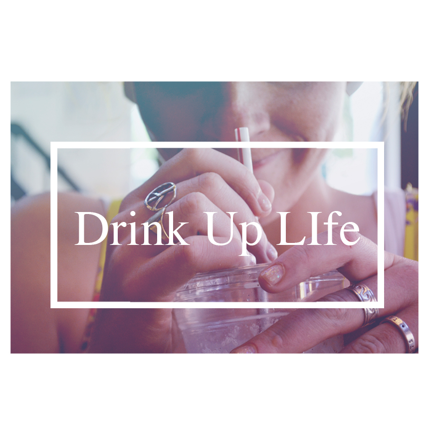 DrinkUpLife.jpg