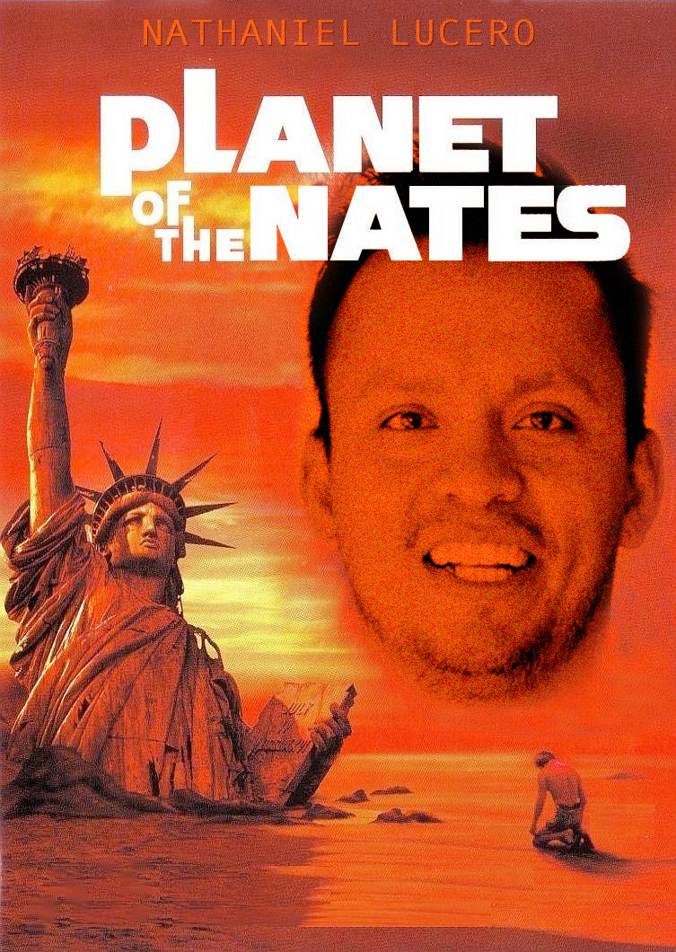 ...planet of the nates...
