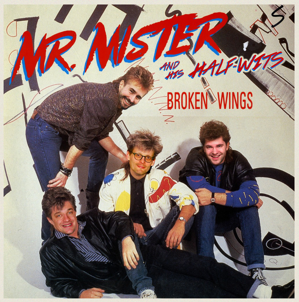 ...Mr. Mister and his Half-wits...