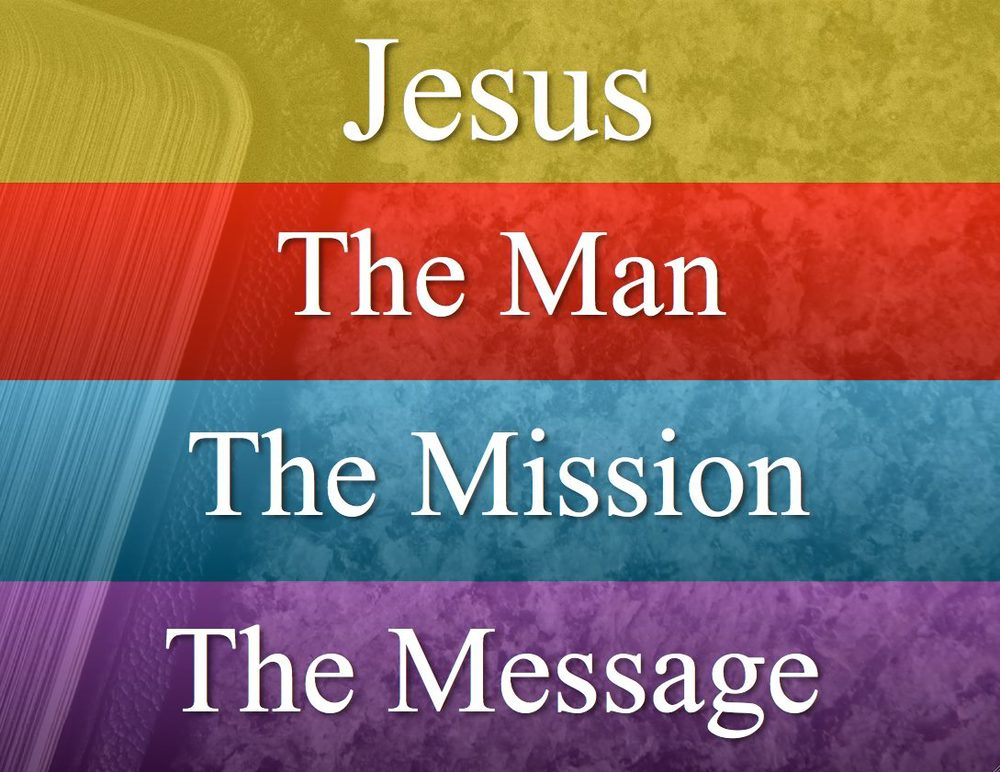Jesus The Man Mission Message.jpg