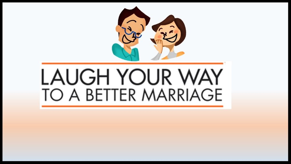 laugh your way to a better marriage.jpg