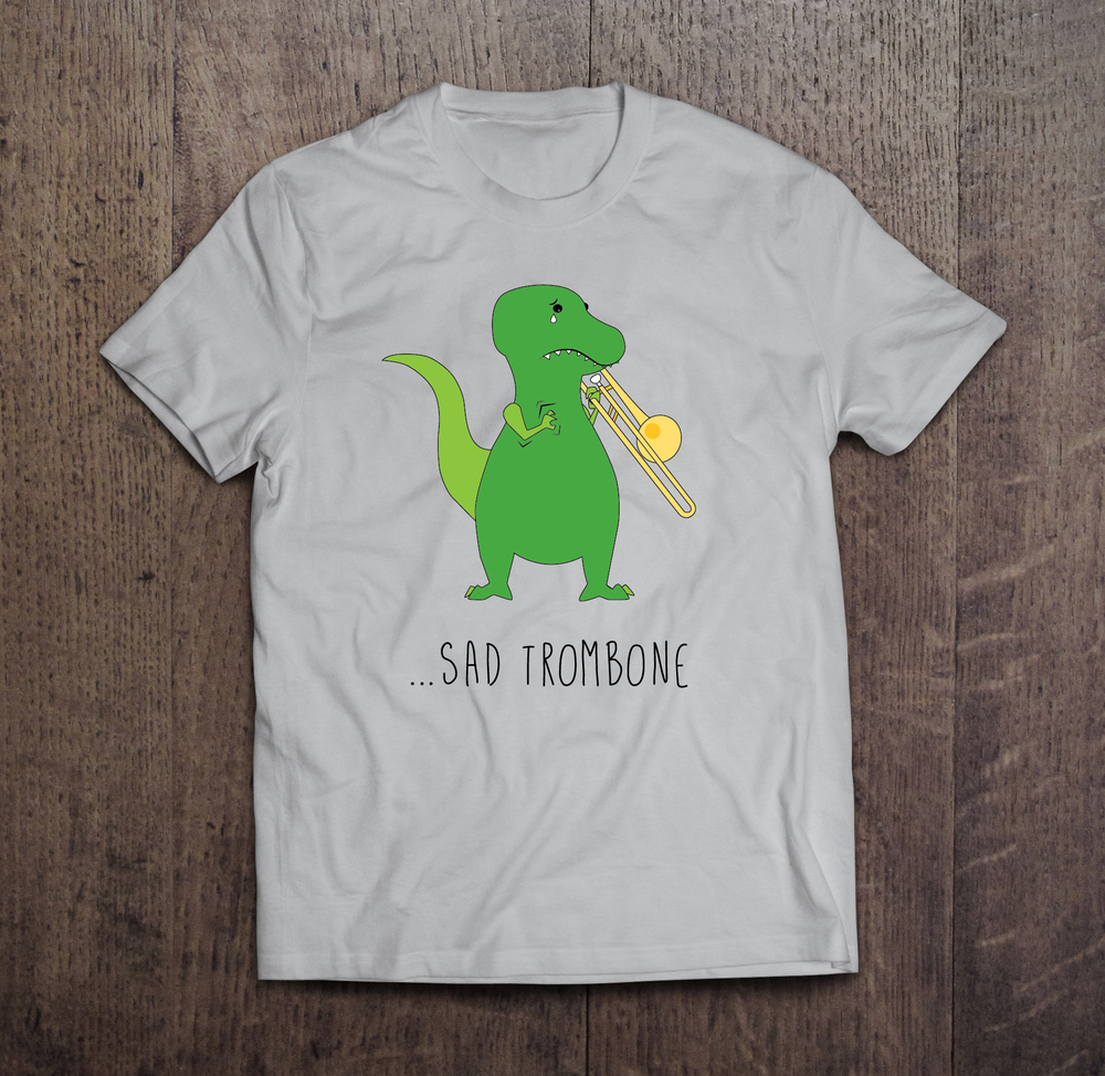 Sad Trombone Tee Sizes: S, M, L, XL, XXL /// Under $25   The perfect tee for your trombonist, or for anyone who loves dino humor like we do.