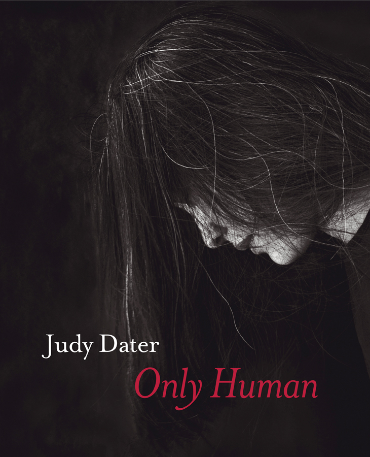 Judy Dater Only Human 2018, Marymount Institute Press & TSEHAI Publishers & Distributers