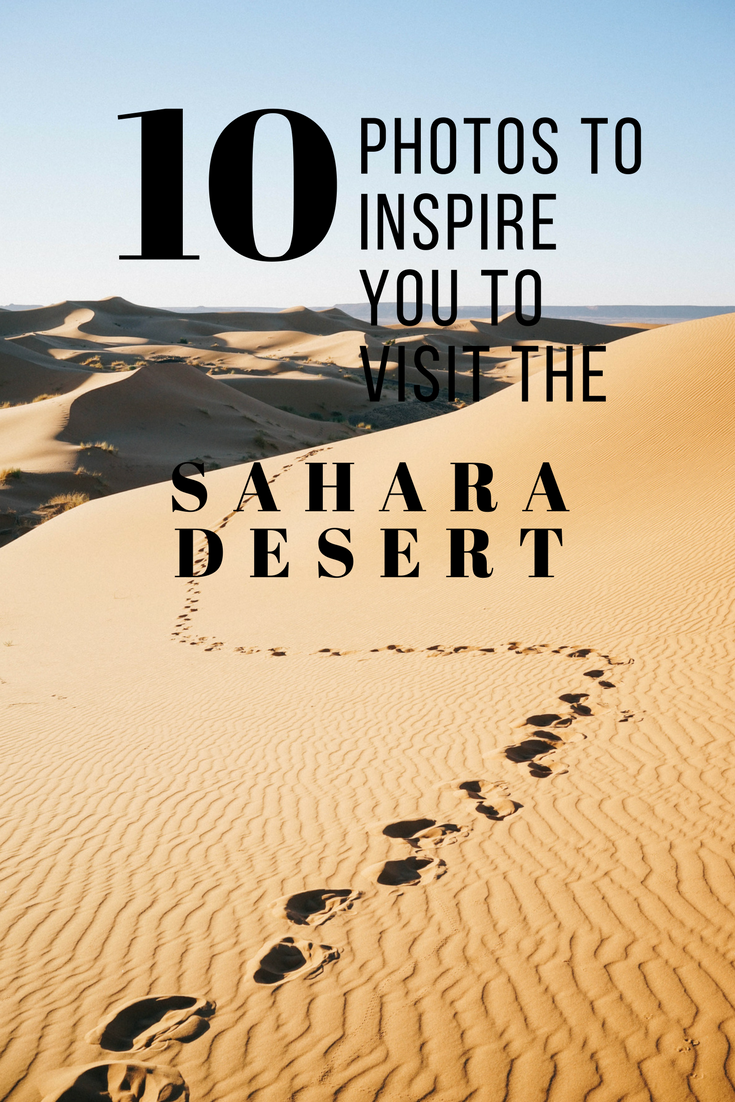 10 Photos to Inspire You to Visit the Sahara Desert in Morocco