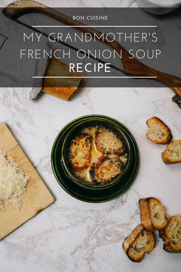 My Grandmother's French Onion Soup Recipe Bon Traveler