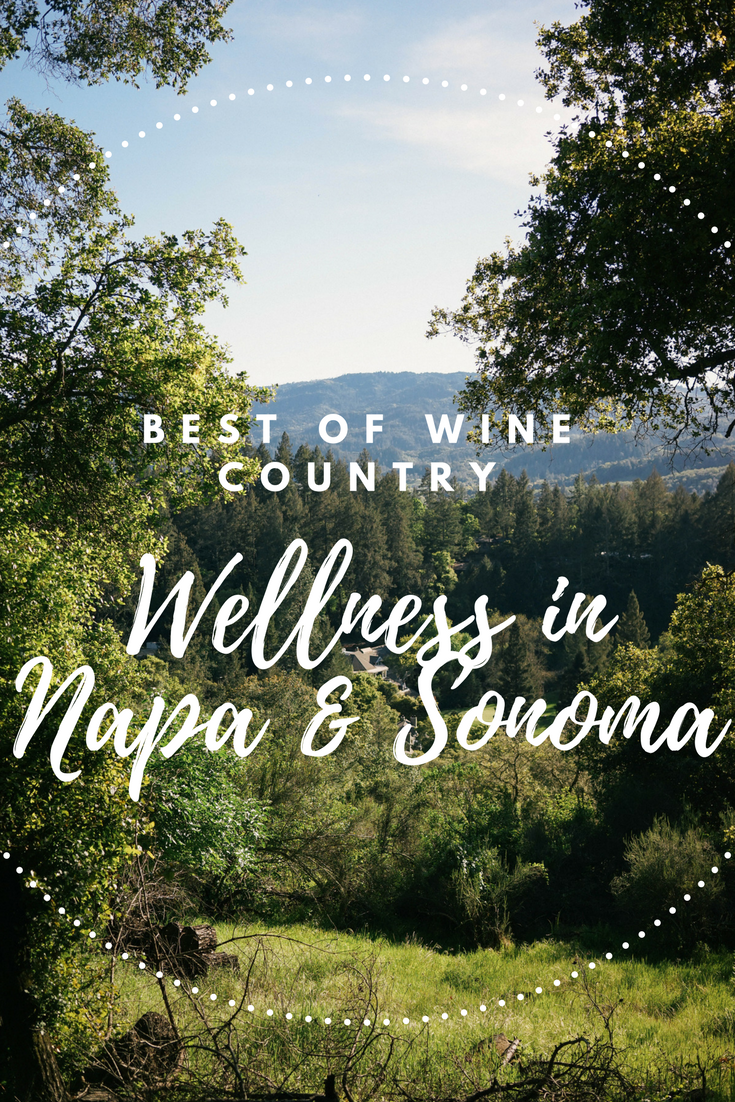 The Best of Napa & Sonoma Valley: Wellness in Wine Country