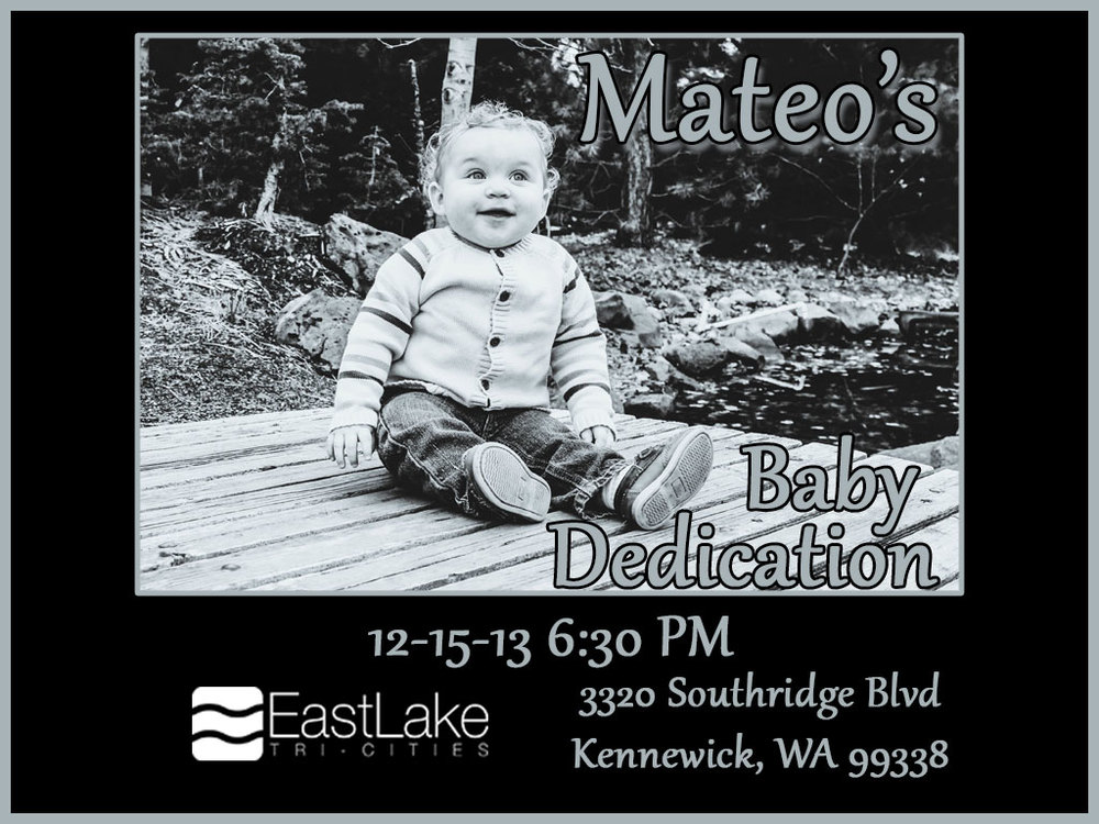The graphic I made announcing Mateo's Baby Dedication at EastLake Tri-Cites.