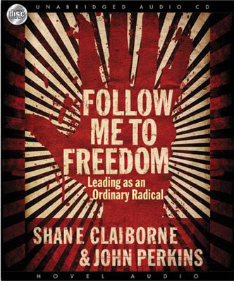 The cover for the Audiobook Version of Shane Claiborn and John Perkins book Follow Me To Freedom: Leading as Ordinary Radicals ( Google Books  ||  Amazon ). I uploaded it for my blog post Follow Me to Freedom, Leadership / Followership and Shane Claiborn and John Perkins one of my  Book Reviews .